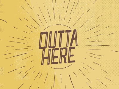 Outta Here texture type daily lettering lettering