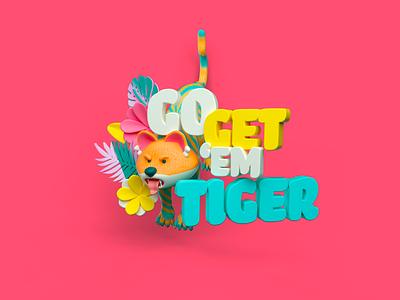 Go get 'em tiger! quote 3dart 3dillustraton tiger design cinema4d 3d illustration