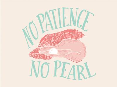 No Patience, No Pearl