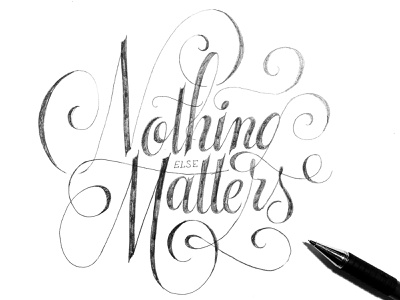 Nothing else matters lettering handmade typo calligraphy type typography lettering handlettering