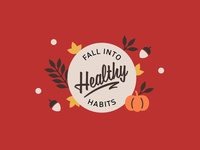 Healthy [Fall] Habits