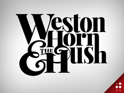Weston Horn And The Hush Logo hand lettering customized type logo