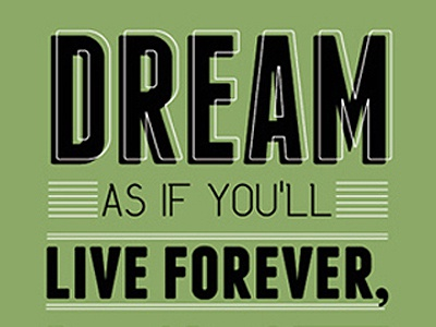 Dream dream quote quotation james dean type typography font design graphic graphic design green