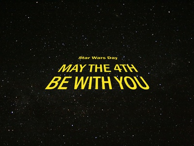 Star Wars Day star wars day star wars may the 4th be with you