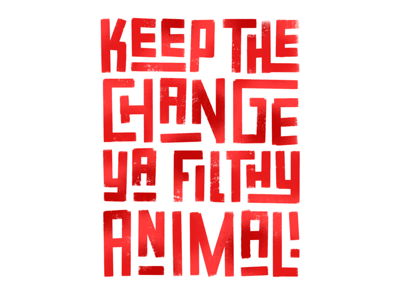 Keep the change ya filthy animal procreate home alone holidays x-mas lettering