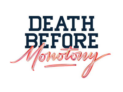 Death before monotony typography monotony death procreate design type lettering