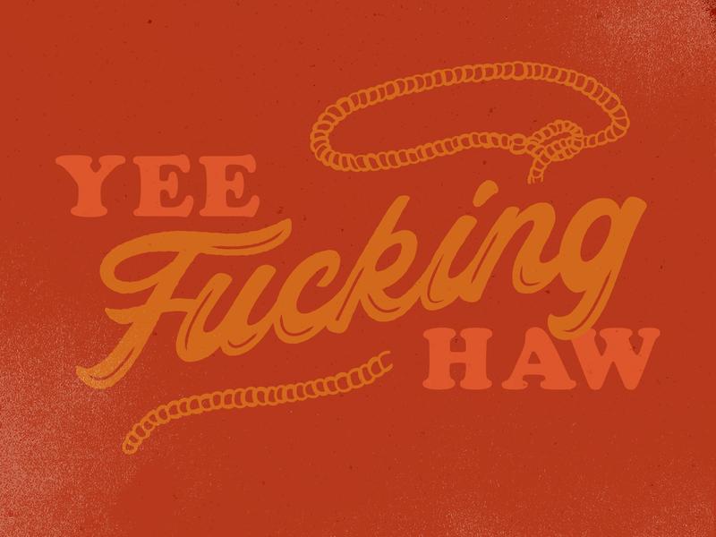 Put the Yee in Haw lasso austin texture type texas yeehaw