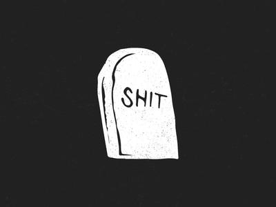 Shit blackwhite texture illustrator illustration tombstone shit