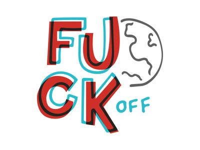 Fuck Off loose fun overlays off register handlettering type illustration