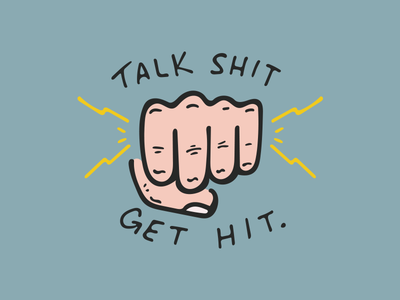 Talk Shit, Get Hit hand letter lightning hand color illustrator illustrate hand drawn