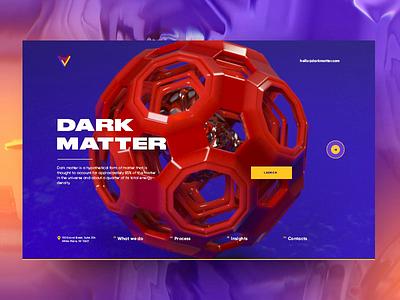 Dark Matter promo site screen octane render cinema 4d 3d promo