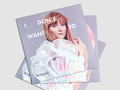 Be the Bear - I Don't Want To vinyl cover artwork design album cover album art