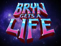 Bryn Gets A Life Logo
