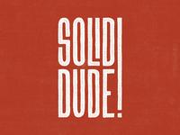 Solid Dude