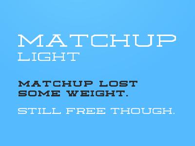 Matchup Light matchup free font font slab serif serif light 300 weight loss