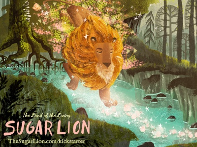 The Land of the Living Sugar Lion - Kickstarter