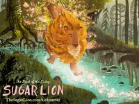 The Land of the Living Sugar Lion - Kickstarter