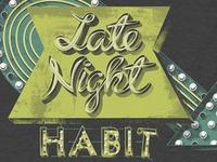 """Late Night Habit"" tee"