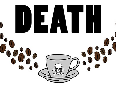 Give Me Coffee or Give Me Death!