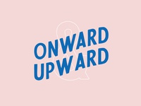 Onward & UPward