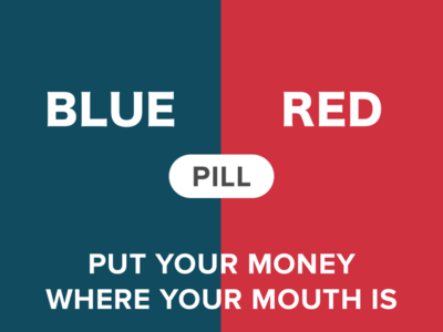 Blue/Red Pill: Put Your Money Where Your Mouth Is