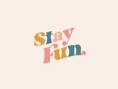Stay Fun Logo color lettering icon digital vector branding typography graphic illustration fun design logo
