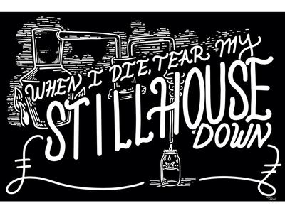 Tear My Stillhouse Down