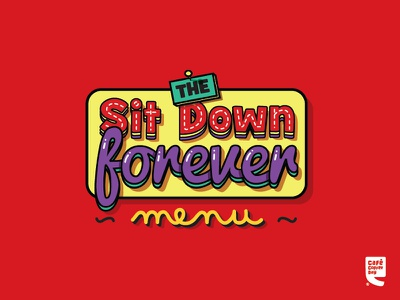 Sit Down Forever menu forever down sit day coffee cafe typography illustration
