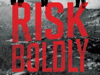 Risk Boldly