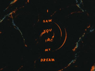 I Saw You In My Dream