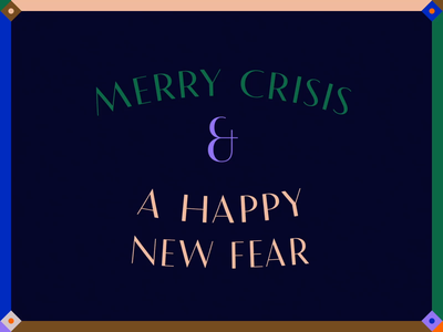 Merry Crisis & A Happy New Fear christmas card happy merry new year holidays christmas motion kinetic loop type font animated animography after effects typeface typography