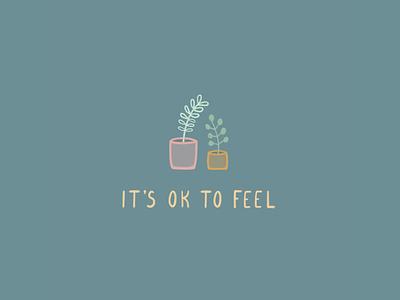 It's Ok to Feel ipad pro design tablet plant lady plant succulents illustrated plants drawing hand drawn illustration hand drawn emotional design emotional feelings procreate lettering procreate doodles plants digital illustration