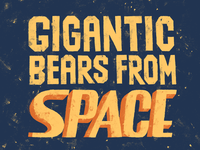Gigantic Bears From Space