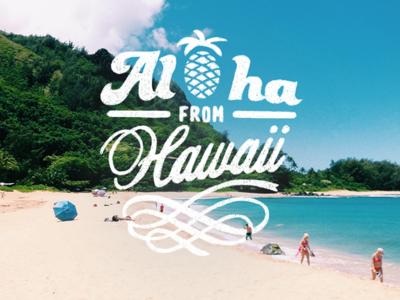 Aloha From Hawaii! handlettering hawaii hawaiian aloha ocean lettering type beach texture travel quote photography