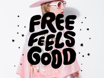 Free Feels Good