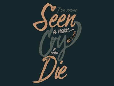 Never Seen A Man Cry death cry urban rap hip hop black getto boys scarface quote typography