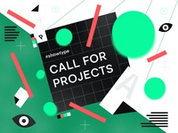 #SHOWTYPE — Call For Projects