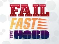 Fail Fast Try Hard