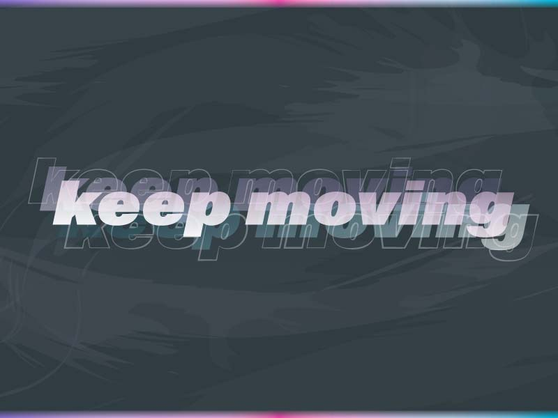 Keep Moving active trendy modern text futuristic dark typography motivation fitness