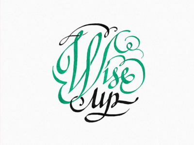 Wise Up flourish lettering emblem wise up calligraphy