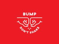 bump don't shake