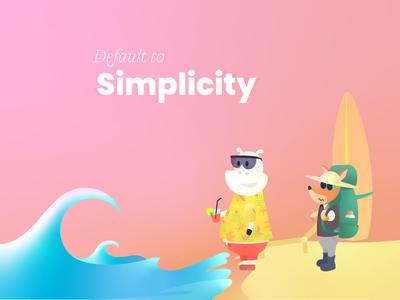 Default to simplicity
