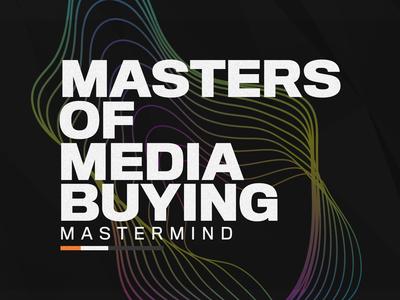 Masters Of Media Buying | Mastermind