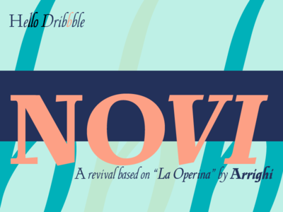 Hello Dribbble and please welcome Novi font typeface revival italics type@paris typedesign
