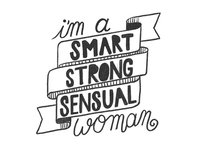 I'm a Smart Strong Sensual Woman