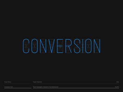 Conversion Geometric Font Development custom logo design identity designer brand identity designer brand identity design brand font typography design font awesome font design typography brand typography logo designer logo design