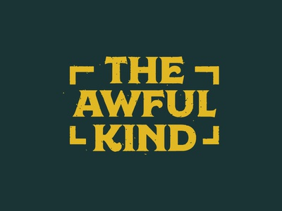 The Awful Kind