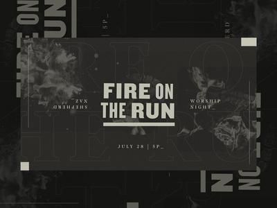 Fire On The Run - Worship Night