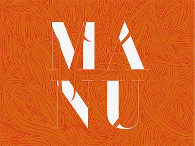Manu illustration type treatment type typography