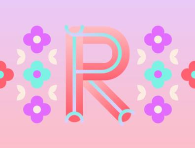 36 Days of Type - R gradients vectors pastels flowers typography design typography illustration design graphic design 36 days of type